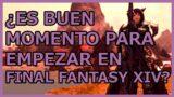 ¿Es buen momento para EMPEZAR en Final Fantasy XIV?