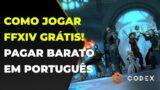 Como Jogar FINAL FANTASY XIV GRÁTIS! Pagar Mensalidade Mais Barata e Jogar em Português!