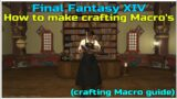 How to make crafting Macros in Final fantasy XIV