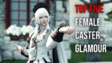 FFXIV Glamour   Top 5 Female Caster Glamours   The Fashionista